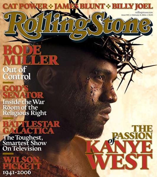 Канье Уэст (37), журнал Rolling Stone, февраль 2006. Во многих песнях рэпера Канье Уэста затронута тема религии. Вот и на обложке Rolling Stone темнокожий исполнитель предстал в образе Иисуса Христа с терновым венцом на голове. Христиане негодовали.